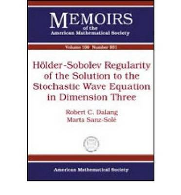 Holder-Sobolev Regularity of the Solution to the Stochastic Wave Equation in Dimension Three - Memoirs of the American Mathematical Society (Paperback)