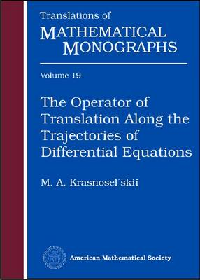 The Operator of Translation Along the Trajectories of Differential Equations - Translations of Mathematical Monographs (Paperback)