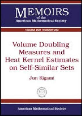 Volume Doubling Measures and Heat Kernel Estimates on Self-similar Sets - Memoirs of the American Mathematical Society (Paperback)