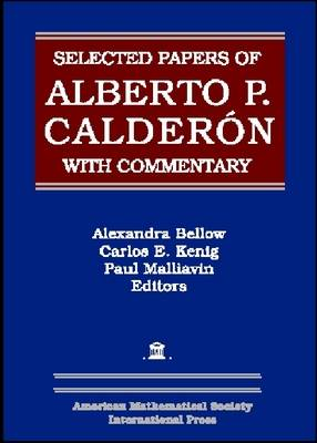 Selected Papers of Alberto P. Calderon with Commentary - Collected Works (Hardback)