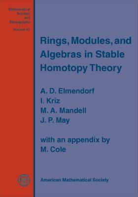 Rings, Modules, and Algebras in Stable Homotopy Theory - Mathematical Surveys and Monographs (Paperback)