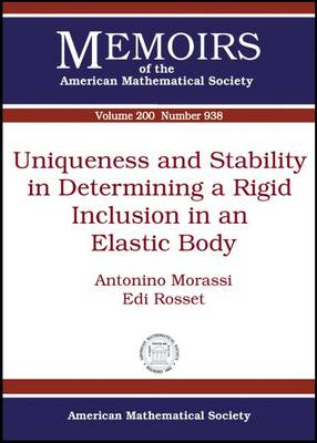 Uniqueness and Stability in Determining a Rigid Inclusion in an Elastic Body - Memoirs of the American Mathematical Society (Paperback)