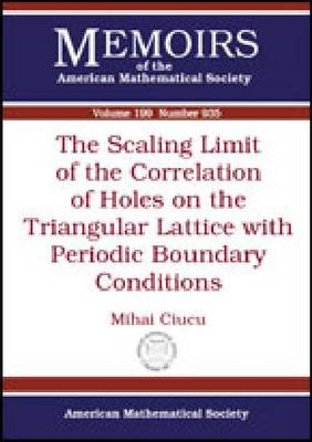 The Scaling Limit of the Correlation of Holes on the Triangular Lattice with Periodic Boundary Conditions - Memoirs of the American Mathematical Society (Paperback)