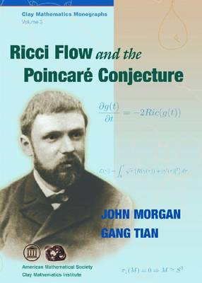 Ricci Flow and the Poincare Conjecture - Clay Mathematics Monographs (Hardback)