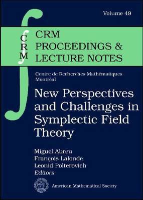 New Perspectives and Challenges in Symplectic Field Theory - CRM Proceedings & Lecture Notes (Paperback)