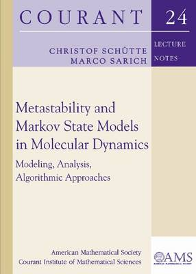 Metastability and Markov State Models in Molecular Dynamics: Modeling, Analysis, Algorithmic Approaches - Courant Lecture Notes (Paperback)