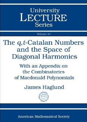 The Q,T-Catalan Numbers and the Space of Diagonal Harmonics - University Lecture Series (Paperback)