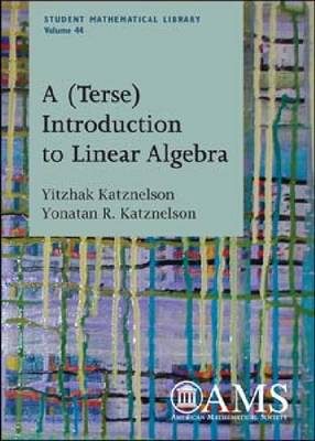 A (Terse) Introduction to Linear Algebra - Student Mathematical Library (Paperback)