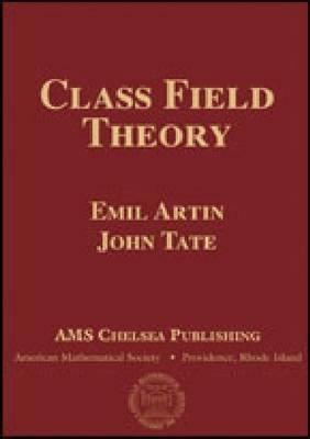 Class Field Theory - AMS Chelsea Publishing (Hardback)