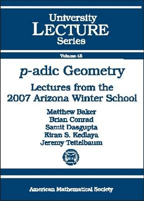 p-adic Geometry: Lectures from the 2007 Arizona Winter School - University Lecture Series (Paperback)