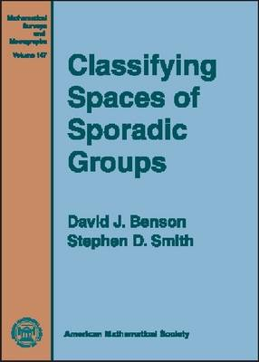 Classifying Spaces of Sporadic Groups - Mathematical Surveys and Monographs (Hardback)