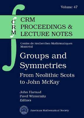 Groups and Symmetries: From Neolithic Scots to John McKay - CRM Proceedings & Lecture Notes (Paperback)