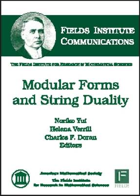 Modular Forms and String Duality - Fields Institute Communications (Hardback)