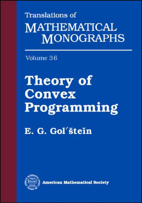 Theory of Convex Programming - Translations of Mathematical Monographs (Paperback)