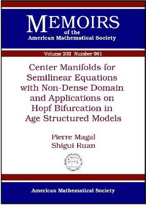 Center Manifolds for Semilinear Equations with Non-dense Domain and Applications to Hopf Bifurcation in Age Structured Models - Memoirs of the American Mathematical Society (Paperback)