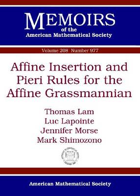 Affine Insertion and Pieri Rules for the Affine Grassmannian - Memoirs of the American Mathematical Society (Paperback)