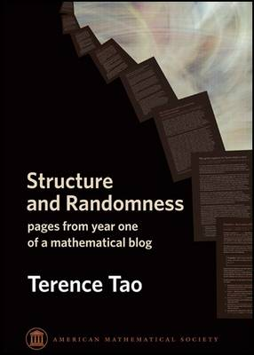 Structure and Randomness: pages from year one of a mathematical blog (Paperback)