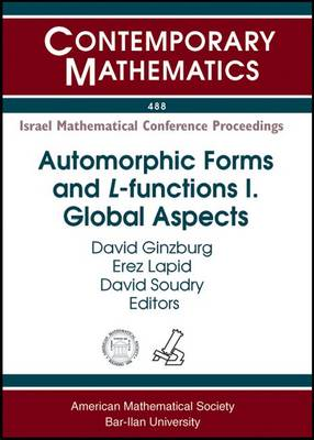 Automorphic Forms and L-Functions: Automorphic Forms and L-functions II: Global Aspects Global Aspects Volume II - Contemporary Mathematics (Paperback)