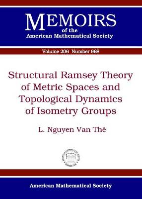 Structural Ramsey Theory of Metric Spaces and Topological Dynamics of Isometry Groups (Paperback)