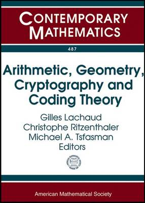 Arithmetic, Geometry, Cryptography and Coding Theory - Contemporary Mathematics (Paperback)