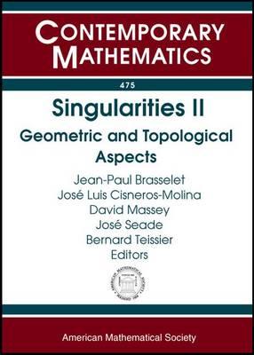 Singularities II: Geometric and Topological Aspects - Contemporary Mathematics (Paperback)