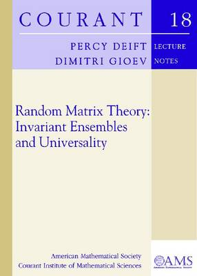 Random Matrix Theory: Invariant Ensembles and Universality - Courant Lecture Notes (Paperback)