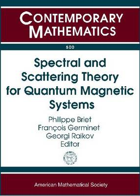 Spectral and Scattering Theory for Quantum Magnetic Systems - Contemporary Mathematics (Paperback)