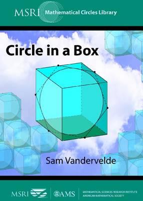 Circle in a Box - MSRI Mathematical Circles Library (Paperback)