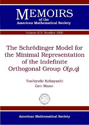 The Schroedinger Model for the Minimal Representation of the Indefinite Orthogonal Group $O(p,q)$ (Paperback)