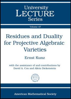 Residues and Duality for Projective Algebraic Varieties - University Lecture Series (Paperback)