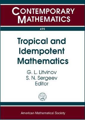 Tropical and Idempotent Mathematics - Contemporary Mathematics (Paperback)