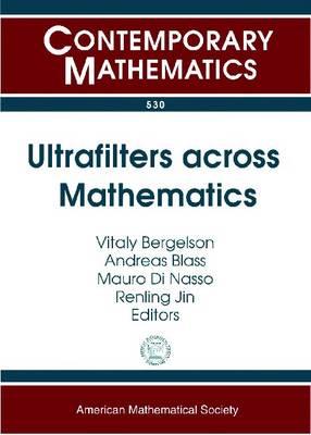 Ultrafilters across Mathematics - Contemporary Mathematics (Paperback)