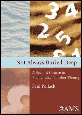 Not Always Buried Deep: A Second Course in Elementary Number Theory (Hardback)