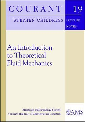 An Introduction to Theoretical Fluid Mechanics - Courant Lecture Notes (Paperback)