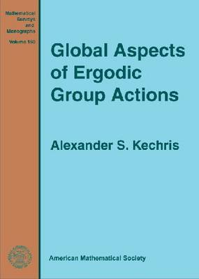 Global Aspects of Ergodic Group Actions - Mathematical Surveys and Monographs (Hardback)
