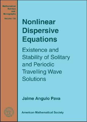 Nonlinear Dispersive Equations: Existence and Stability of Solitary and Periodic Travelling Wave Solutions - Mathematical Surveys and Monographs (Hardback)