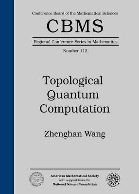 Topological Quantum Computation - CBMS Regional Conference Series in Mathematics (Paperback)