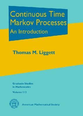 Continuous Time Markov Processes: An Introduction - Graduate Studies in Mathematics 113 (Hardback)