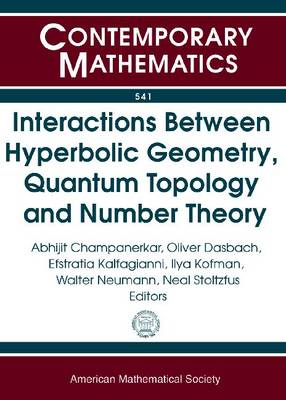 Interactions Between Hyperbolic Geometry, Quantum Topology and Number Theory (Paperback)