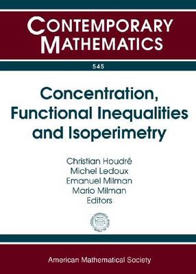 Concentration, Functional Inequalities and Isoperimetry - Contemporary Mathematics (Paperback)