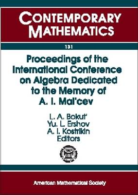 Proceedings of the International Conference on Algebra Dedicated to the Memory of A.I. Mal'cev, Parts 1-3: Dedicated to the Memory of A. I. Mal'cev - Contemporary Mathematics (Paperback)