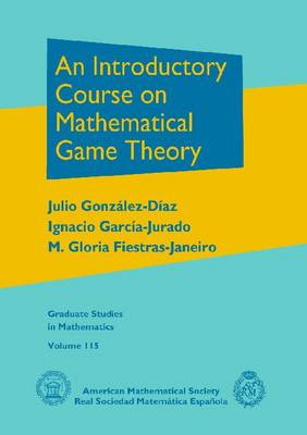 An Introductory Course on Mathematical Game Theory - Graduate Studies in Mathematics (Hardback)