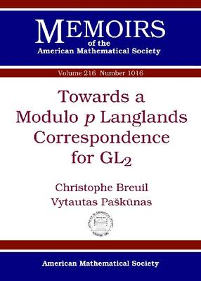 Towards a Modulo $p$ Langlands Correspondence for GL$_2$ - Memoirs of the American Mathematical Society (Paperback)