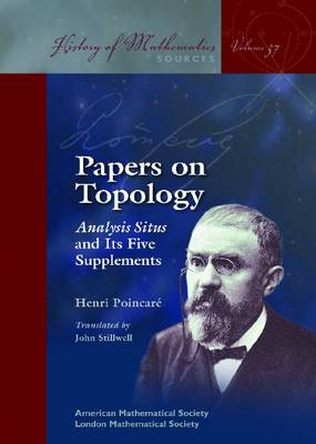Papers on Topology: Analysis Situs and Its Five Supplements - History of Mathematics (Paperback)