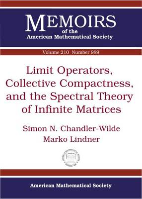 Limit Operators, Collective Compactness and the Spectral Theory of Infinite Matrices - Memoirs of the American Mathematical Society (Paperback)