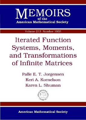 Iterated Function Systems, Moments and Transformations of Infinite Matrices (Paperback)