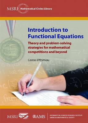 Introduction to Functional Equations: Theory and problem-solving strategies for mathematical competitions and beyond (Paperback)