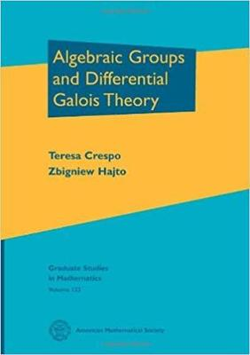 Algebraic Groups and Differential Galois Theory - Graduate Studies in Mathematics (Hardback)