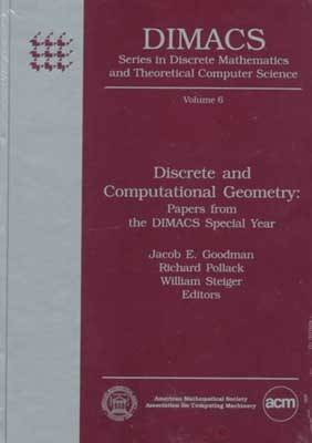 Discrete and Computational Geometry: Papers from the DIMACS Special Year - Series in Discrete Mathematics & Theoretical Computer Science (Hardback)