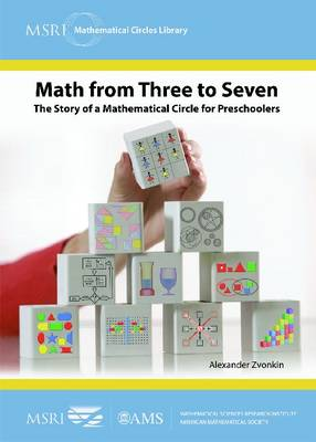 Math from Three to Seven: The Story of a Mathematical Circle for Preschoolers - MSRI Mathematical Circles Library (Paperback)
